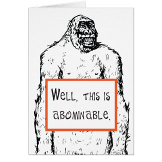 Funny empathy card This is Abominable