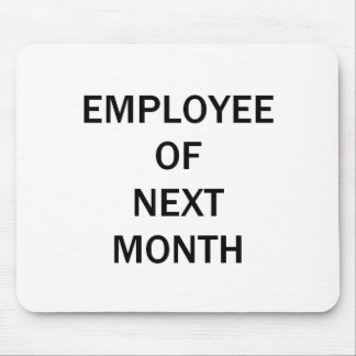 Funny Employee of Next Month Mouse Pad