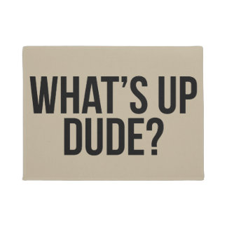 Funny Entry, What's Up Dude? Doormat