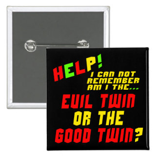 Funny Evil Twin T-shirts Gifts Pinback Buttons