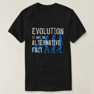 "Funny ""Evolution is Not an Alternative Fact"" T-Shirt"