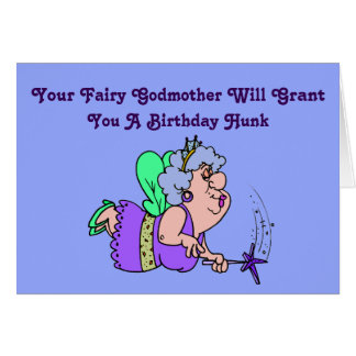 "Funny ""Fairy Godmother"" Birthday Card with Hunk"