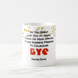 FUNNY Farewell Colleague - 3 line Goodbye Message Coffee Mug