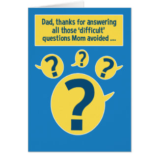 Funny Father's Day Card: Tough Questions Greeting Card