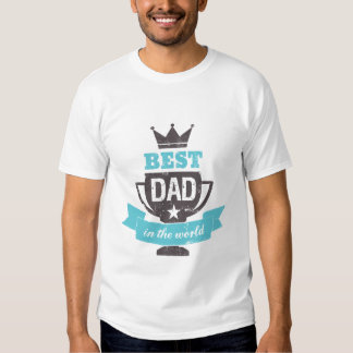 Funny Father's Day T shirt Best Dad In the World