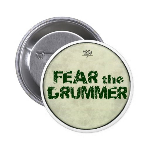 Funny Fear Drummer Buttons Pin Button Drummers