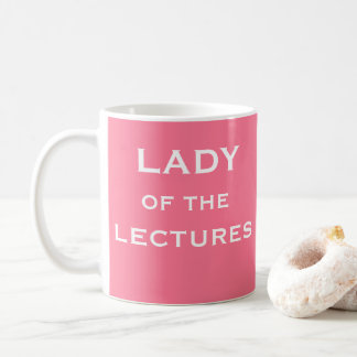 Funny Female Lecturer Gift Idea Mug Lady Lectures