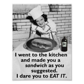 Funny Feminist Make Me a Sandwich Poster