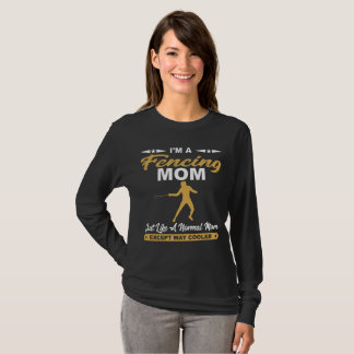 Funny Fencing Mom Fencer Gift Shirt