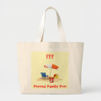 Funny FFF FORCED FAMILY FUN Summer Beach Large Tote Bag