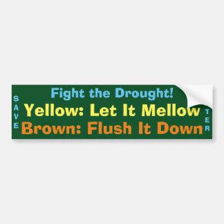 Funny Fight the Drought Bumper Sticker