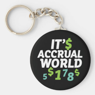 Funny Finance Accountant Office It's Accrual World Keychain