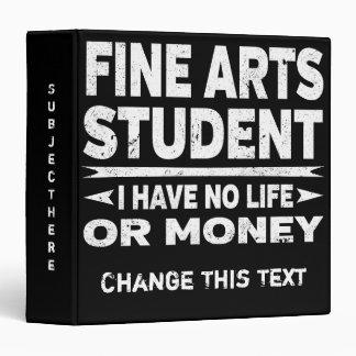 Funny Fine Arts College Student No Life Or Money Vinyl Binders