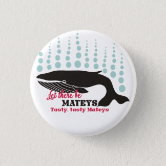 Funny fish boating killer whale tasty mateys 1 inch round button
