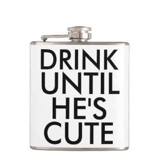 Funny Flasks, DRINK UNTIL HE'S CUTE Hip Flask