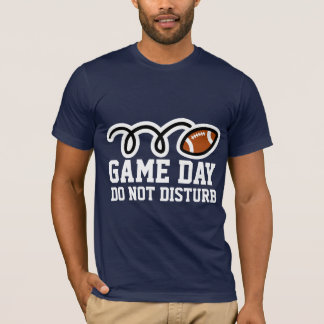 Funny football shirt for game days | Don't disturb