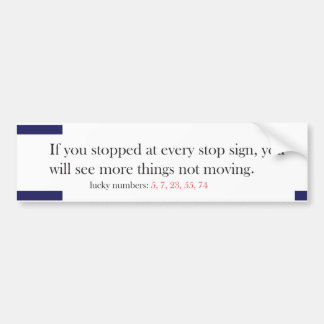 Funny Fortune Cookie Style Bumper Sticker Stop