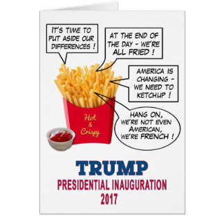 Funny French Fries President Trump Inauguration Card