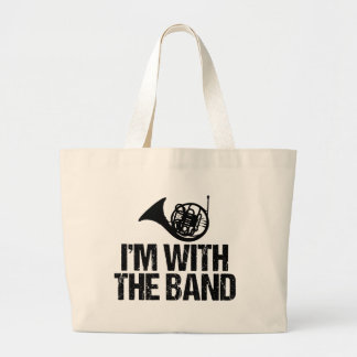 Funny French Horn I'm With the Band Large Tote Bag
