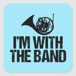 Funny French Horn I'm With the Band Square Sticker