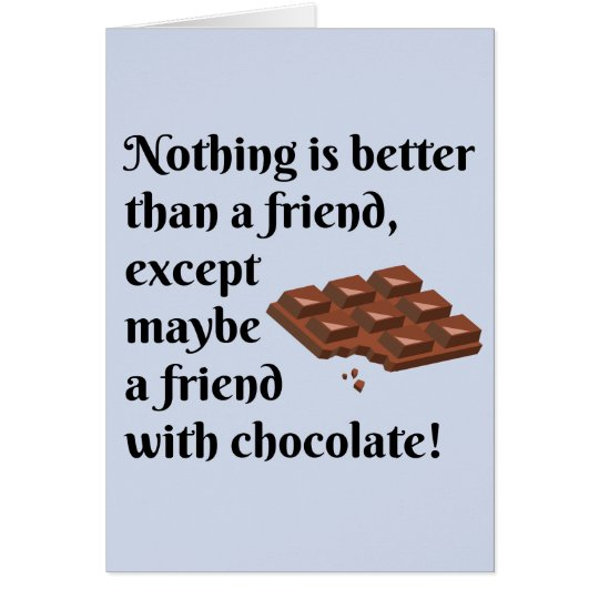 Funny Friends With Chocolate Black Text Card