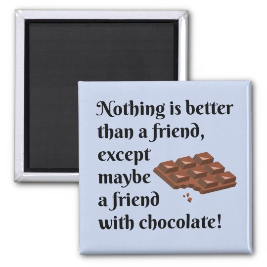 Funny Friends With Chocolate Black Text Magnet