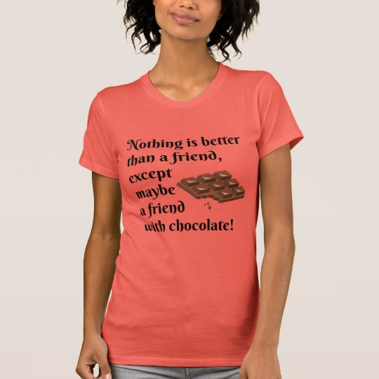 Funny Friends With Chocolate Black Text T-Shirt