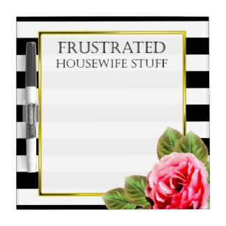 Funny Frustrated Housewife Stuff Dry-Erase Whiteboard