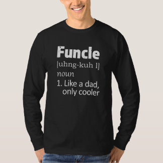 Funny Funcle Uncle saying Mens shirt