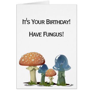 Funny Fungus Pun Happy Birthday Card