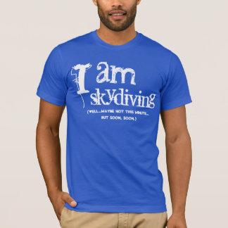 Funny Gag Gift I am skydiving blue T-Shirt