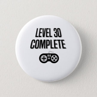 Funny Gamer 30th Birthday  Level 30 Complete 2 Inch Round Button