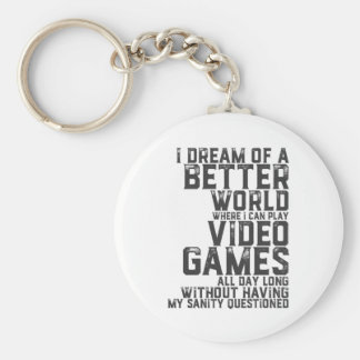 Funny Gamer Quote for Gaming Nerd Video Game Geek Keychain