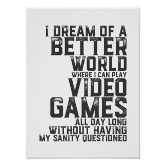 Funny Gamer Quote for Gaming Nerd Video Game Geek Poster
