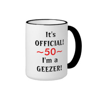 Funny Geezer 50th Birthday Mug