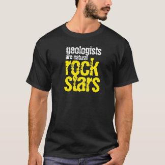 Funny Geologists are Natural Rock Stars T-Shirt