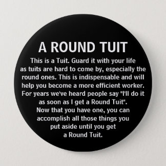 Funny Get Around To It Office Co-Worker Humour 4 Inch Round Button