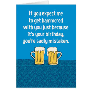 Funny Get Hammered With You Birthday Card