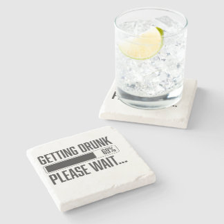 Funny Getting Drunk Please Wait Saying Stone Coaster