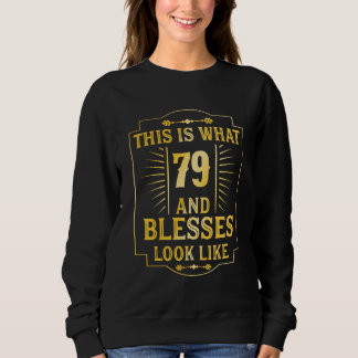 Funny Gift For 79 Years Old. Born In 1939. Sweatshirt
