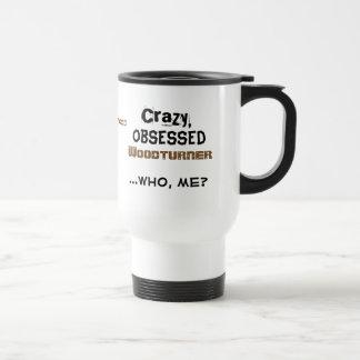Funny Gift Mug for Woodturners Crazy Woodturner