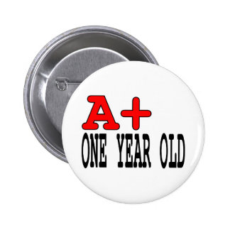 Funny Gifts for 1 Year Olds : A+ One Year Old Pinback Buttons