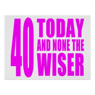 Funny Girls Birthdays  40 Today and None the Wiser Print