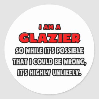 Funny Glazier .. Highly Unlikely Classic Round Sticker