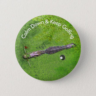 FUNNY GOLF ERS PIN, KEEP CALM & KEEP GOLFING 2 INCH ROUND BUTTON