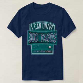 Funny Golf Shirt - I Can Drive 300 Yards - Blue