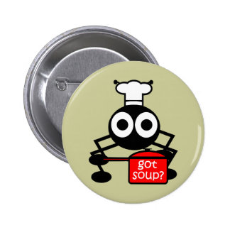Funny got soup 2 inch round button