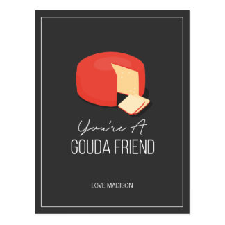 Funny Gouda Friend Valentine Love Cheese Postcard