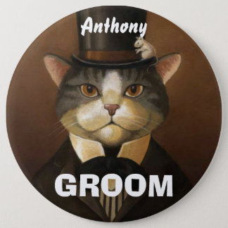 Funny groom cat 6 inch round button