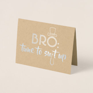 Funny Groomsman or Best Man - Bro Time To Suit Up Foil Card